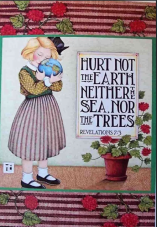 Hurt not the earth, neither the sea, nor the trees